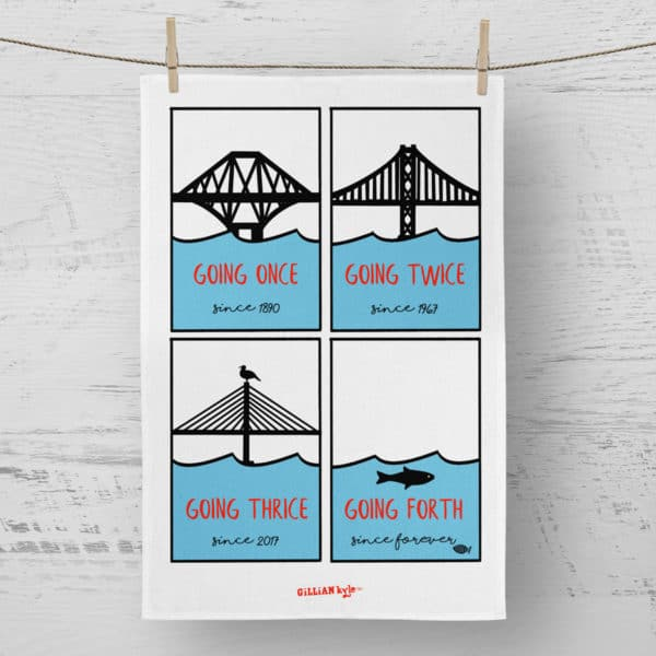 Going Forth Forth Bridges tea towel